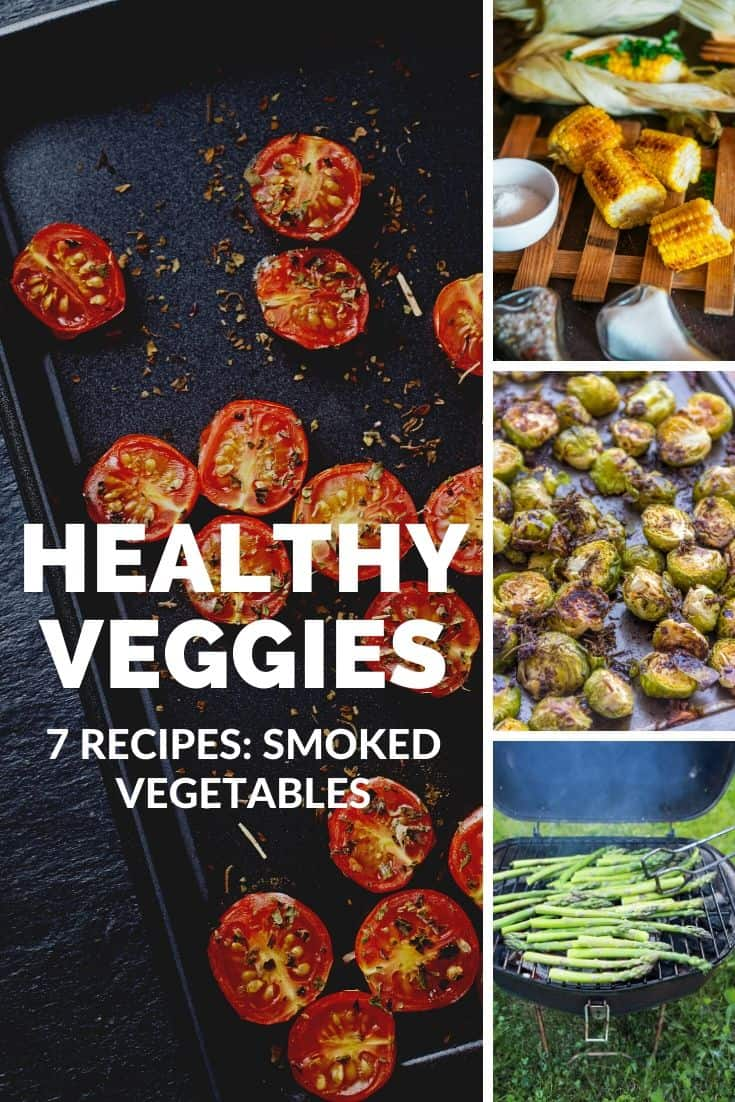 7 best recipes for smoking vegetables | How to: smoked veggies