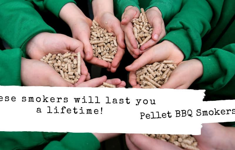 BBQ Smoker with pellets – these 4 smokers will last you a lifetime!