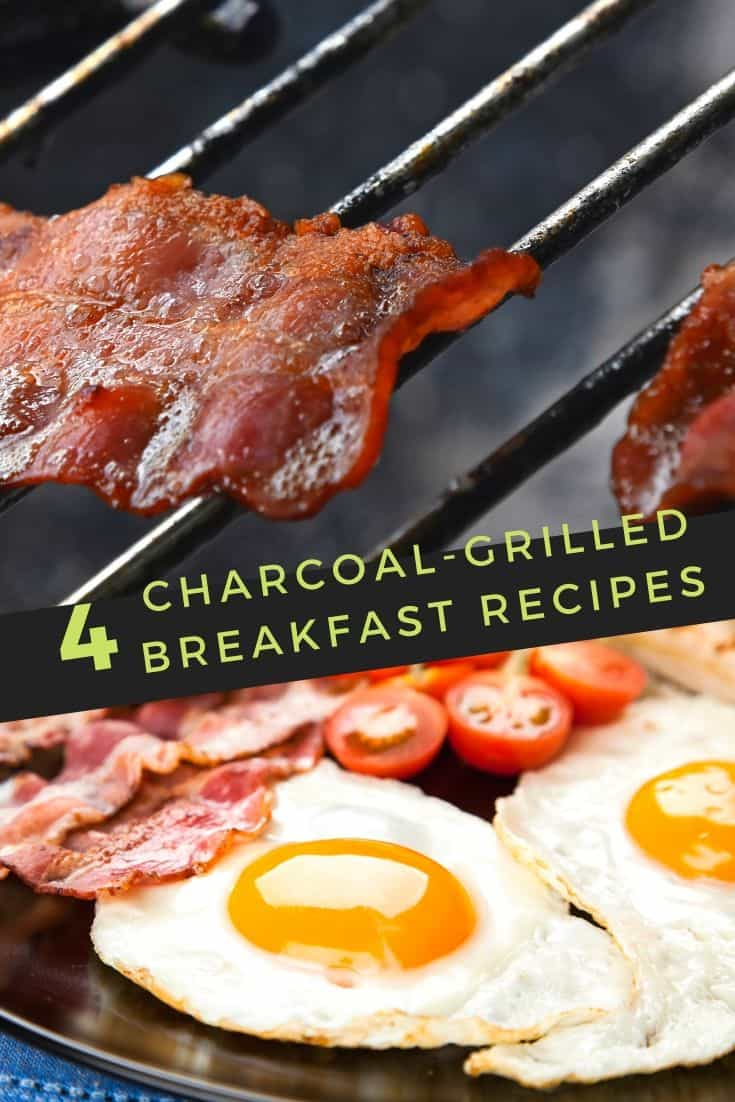 Breakfast meals on the charcoal grill | 4 recipes – Lakesidesmokers