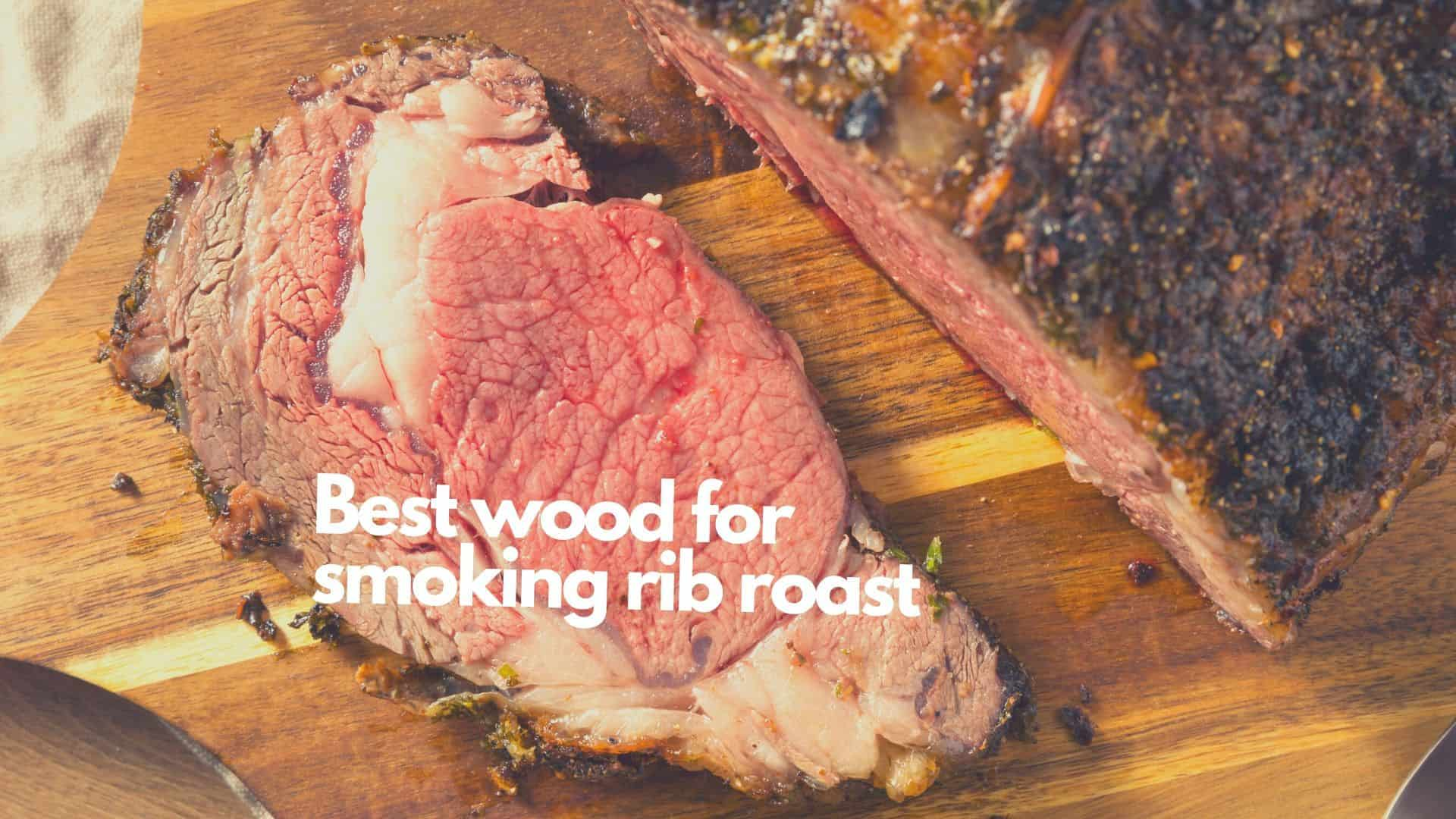 Best Wood For Smoking Rib Roast 7 Top Choices Amp A Few To
