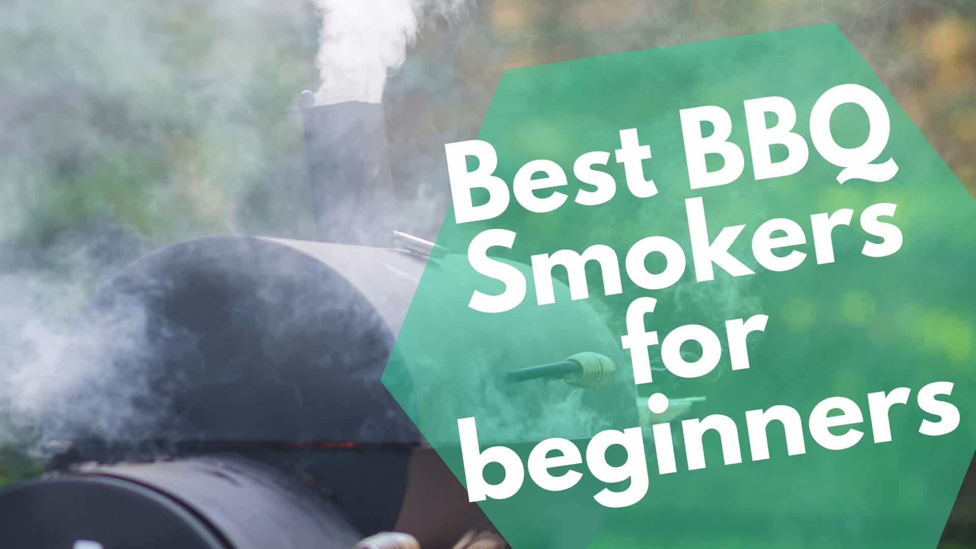 Best BBQ Smokers for beginners