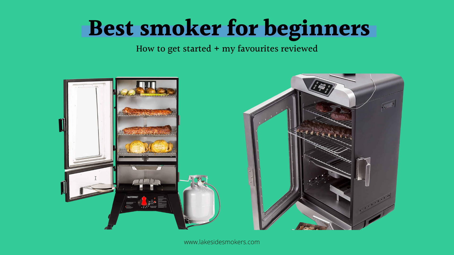 Best BBQ Smokers for Beginners: Top 7 Smokers + Buying Tips