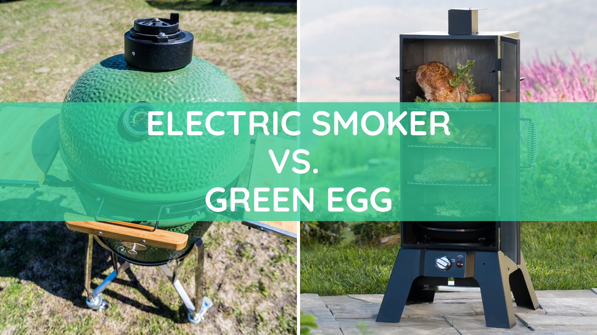 Electric smoker vs Big Green Egg comparison which one to buy?