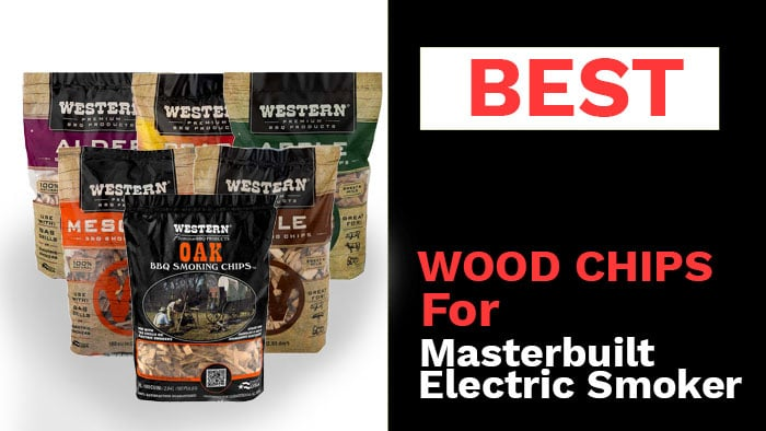 Best-Wood-Chips-for-Masterbuilt-Electric-Smoker