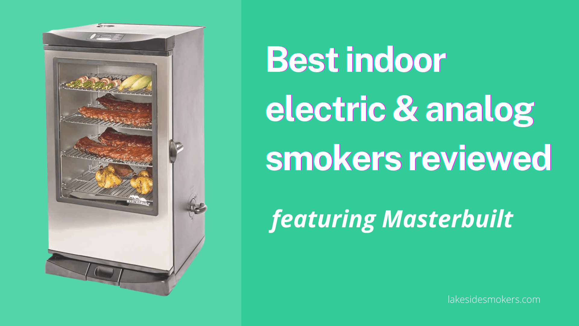 Best indoor electric & analog smokers reviewed featuring Masterbuilt