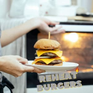 How to reheat burgers in the oven